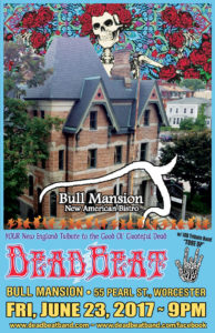 Friday June 23, 2017 – Bull Mansion – Worcester, MA