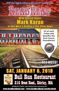 Saturday January 6, 2018 –  Bull Run, Shirley, MA – All Ages – SPECIAL GUEST GUITARIST MARK KARAN!