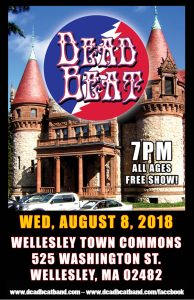 RESCHEDULED! – Wednesday, August 15, 2018 at 7PM – Wellesley Town Commons – FREE SHOW/ALL AGES WELCOME!