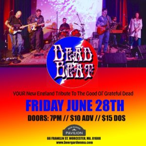 Friday June 28, 2019 at The Beer Garden Pavilion – Worcester, MA