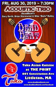 Friday August 30, 2019 – DeadBeat Acoustic Trio At Taka – Littleton MA