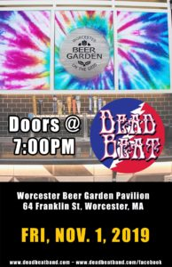 Friday November 1, 2019 – The Pavilion at the Beer Garden – Worcester, MA – HALLOWEEN PARTY!