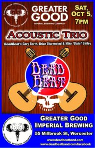 Saturday October 5, 2019 – DeadBeat Acoustic Trio @ Greater Good Imperial Brewing Company – Worcester, MA