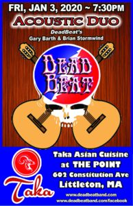 Friday January 3, 2020 – DeadBeat Acoustic Duo – Taka  – Littleton, MA – 7:30PM