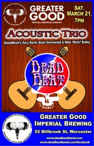 Saturday March 21, 2020 – DeadBeat Acoustic Trio – Greater Good Brewery – Worcester, MA