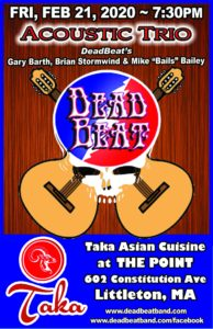 Friday February 21, 2020 – DeadBeat Acoustic Trio – Feb 21 at Taka in Littleton, MA