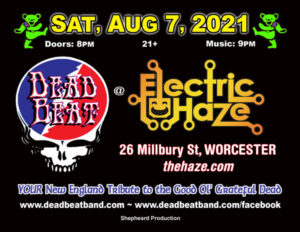 Saturday August 7, 2021 – LIVE at Electric Haze  – Worcester, MA 21+ – Doors 8PM